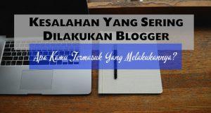 kesalahan yang sering dilakukan blogger