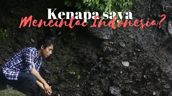 alasan mencintai indonesia