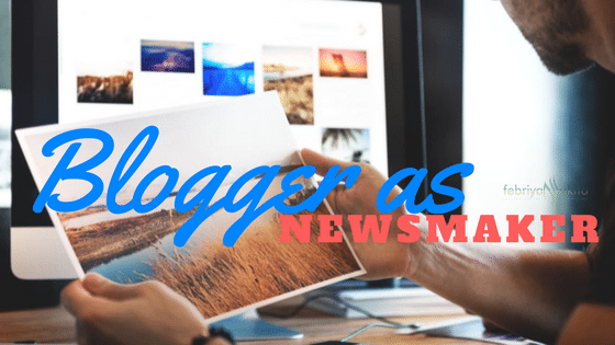 blogger sebagai newsmaker - pembuat atau pembawa berita