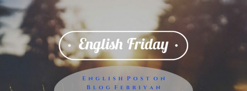 english post on blog febriyan lukito - review tips inspirasi