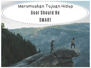 membuat tujuan hidup - goal setting should be smart