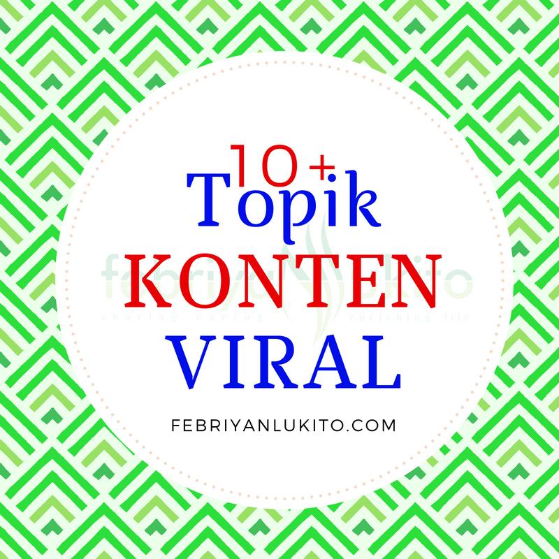 tips membuat konten viral - topik yang berpotensi viral