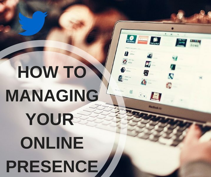 how to managing your online presence