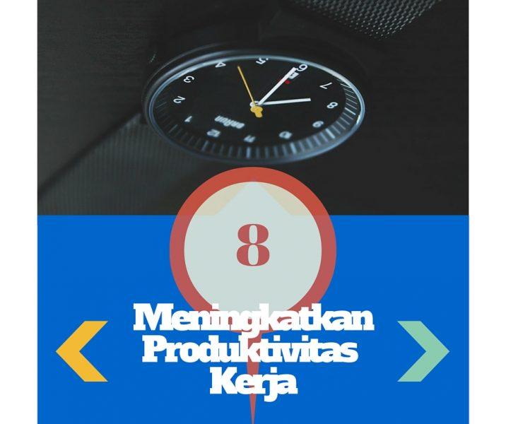 tips atau cara meningkatkan produktivitas kerja karyawan