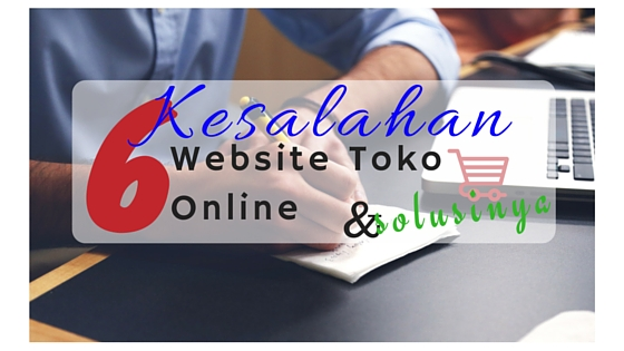 kesalahan website toko online dan solusi