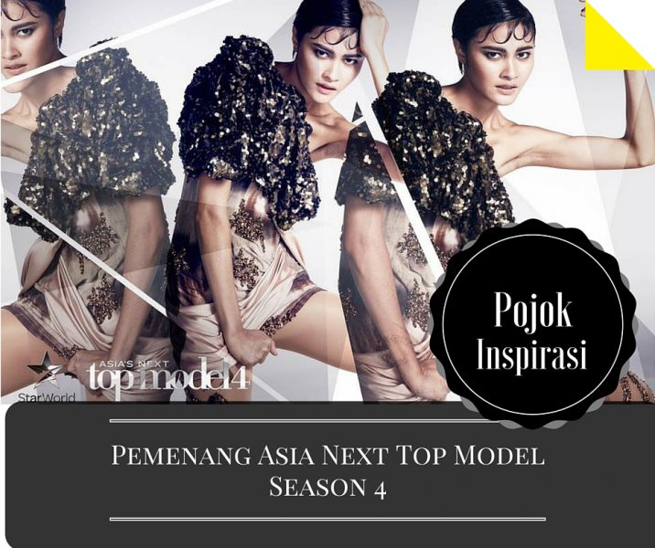 inspirasi pemenang asia next top model season 4