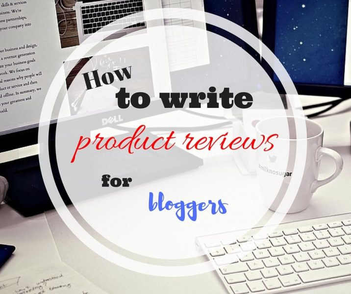 how to write product reviews for blogger - cara menulis review produk untuk blogger