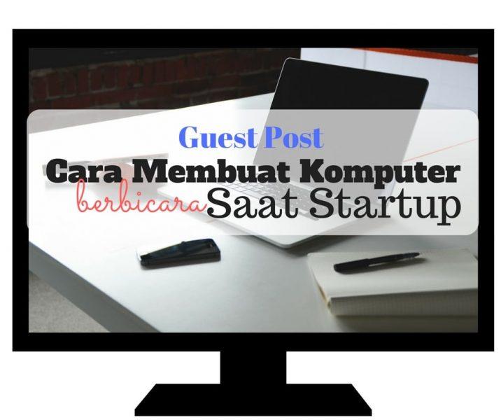 cara membuat komputer berbicara saat startup