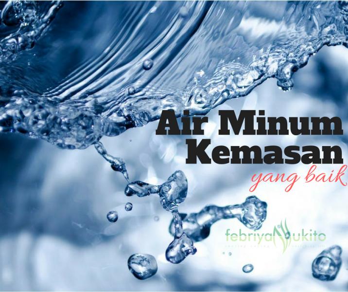manfaat air mineral dalam kemasan yang baik