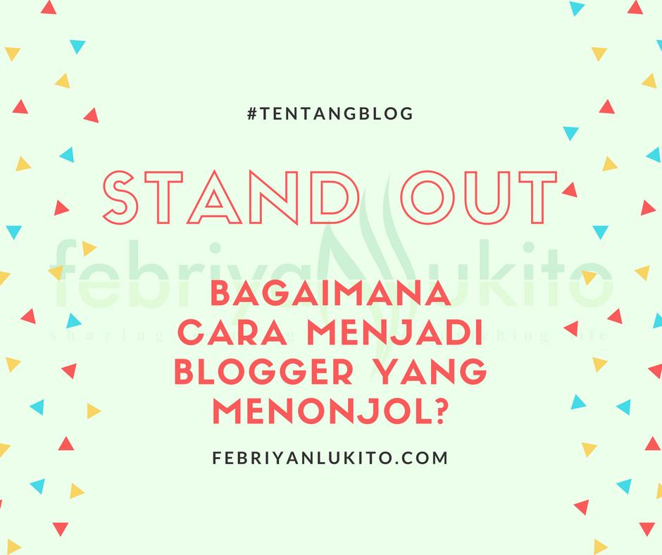 cara menjadi blogger yang menonjol alias sukses