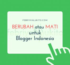 blogger indonesia perlu berubah atau mati