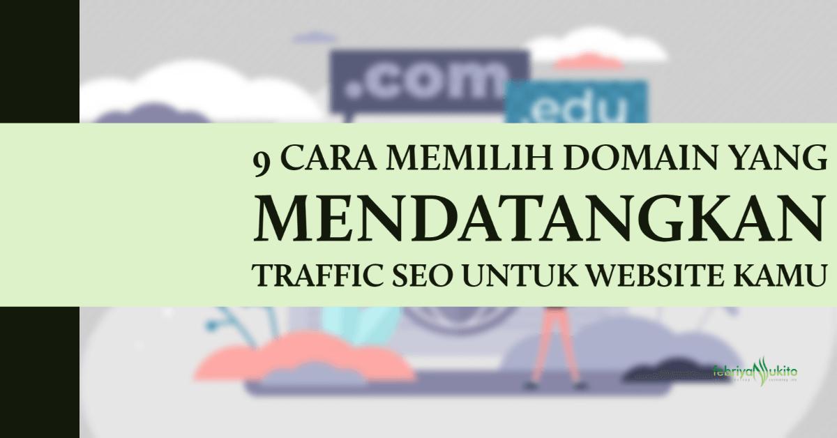 cara memilih domain yang mendatangkan traffic seo